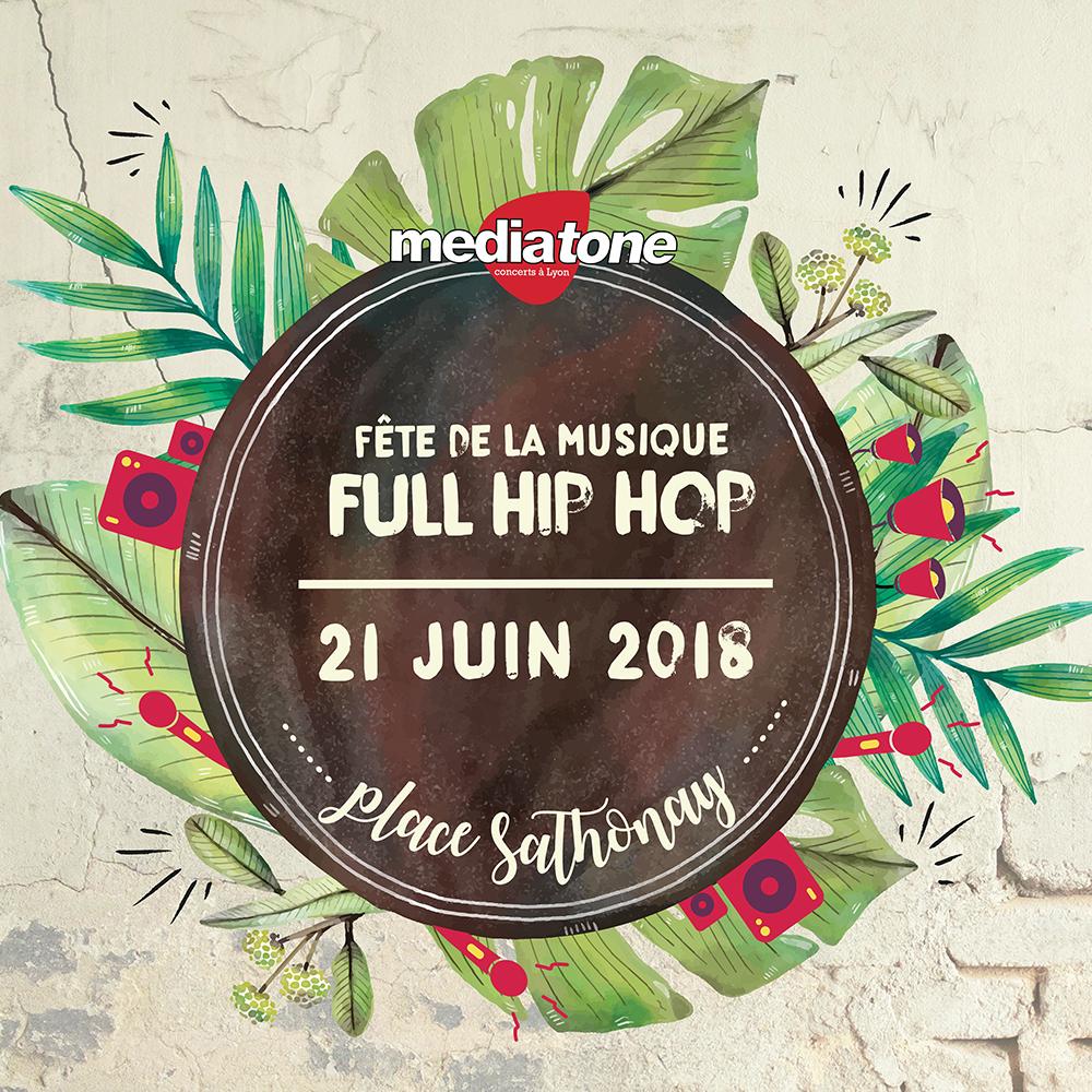 Fête de la musique 2018 - FULL HIP HOP PLACE SATHONAY avec Mediatone