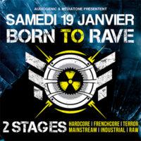 Born to rave Lyon Janvier 2019