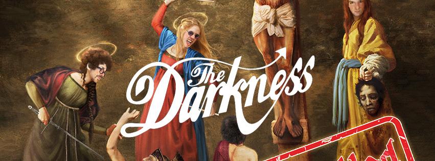 THE DARKNESS + DZ DEATHRAYS
