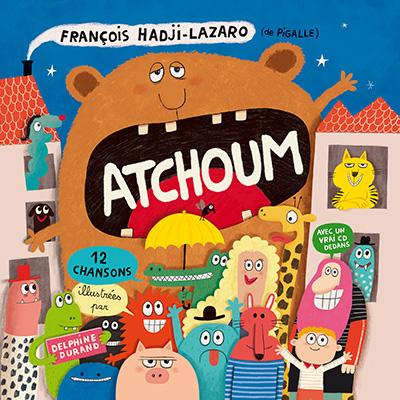 « ATCHOUM » Avec François Hadji-Lazaro
