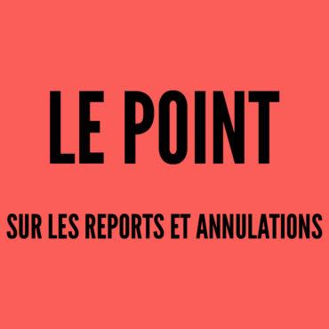 le point sur les reports et annulations