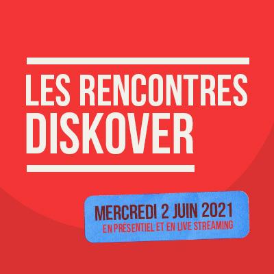 Les Rencontres Diskover 2021 au Transbordeur