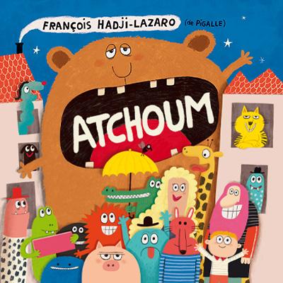 """""""Atchoum"""" spectacle jeune public avec François Hadji-Lazaro et Pigalle au Transbordeur"""